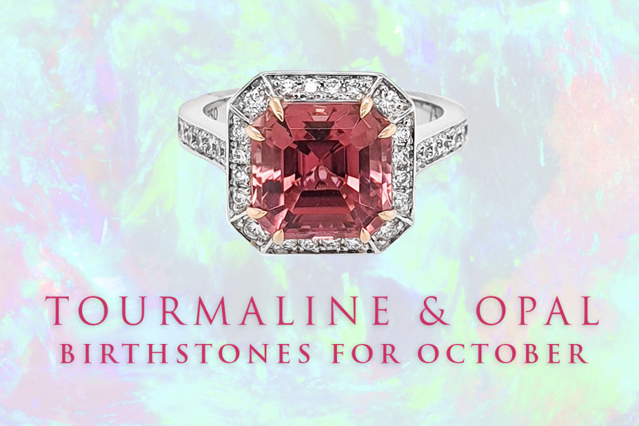 Tourmaline, Opal, Birthstone October